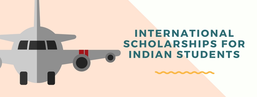 6 International Scholarships for Indian Students