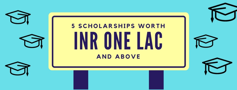 5 Scholarships worth more than INR one lac