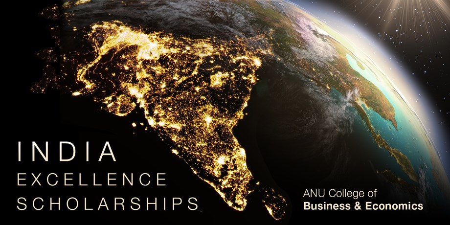 ANU College of Business and Economics India Excellence Scholarship